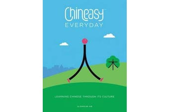 Chineasy Everyday - Learning Chinese Through Its Culture