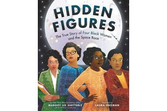 Hidden Figures - The True Story of Four Black Women and the Space Race