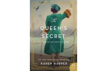 The Queen's Secret - A Novel of England's World War II Queen
