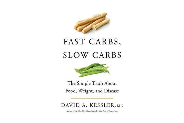Fast Carbs, Slow Carbs - The Simple Truth About Food, Weight, and Disease