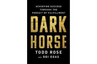 Dark Horse - Achieving Success Through the Pursuit of Fulfillment