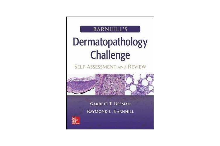 Barnhill's Dermatopathology Challenge - Self-Assessment & Review
