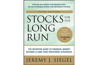 Stocks for the Long Run 5/E - The Definitive Guide to Financial Market Returns & Long-Term Investment Strategies