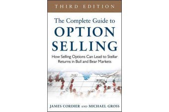 The Complete Guide to Option Selling - How Selling Options Can Lead to Stellar Returns in Bull and Bear Markets