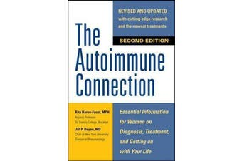 The Autoimmune Connection - Essential Information for Women on Diagnosis, Treatment, and Getting On With Your Life