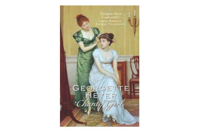 Charity Girl - Georgette Heyer's sparkling Regency romance
