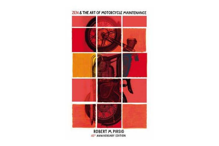 Zen And The Art Of Motorcycle Maintenance - 40th Anniversary Edition