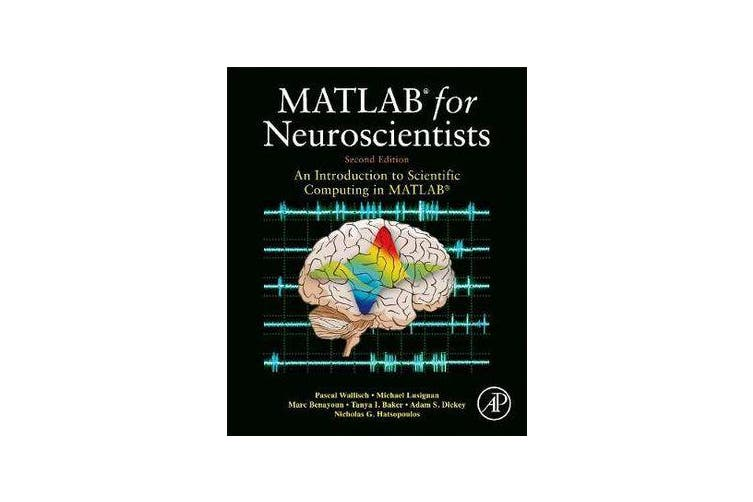 MATLAB for Neuroscientists - An Introduction to Scientific Computing in MATLAB