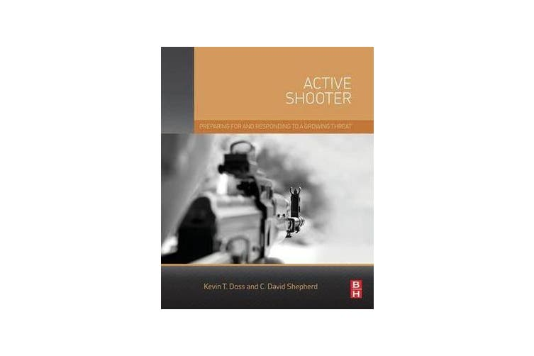 Active Shooter - Preparing for and Responding to a Growing Threat