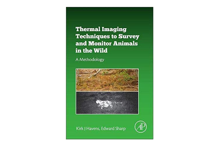 Thermal Imaging Techniques to Survey and Monitor Animals in the Wild - A Methodology