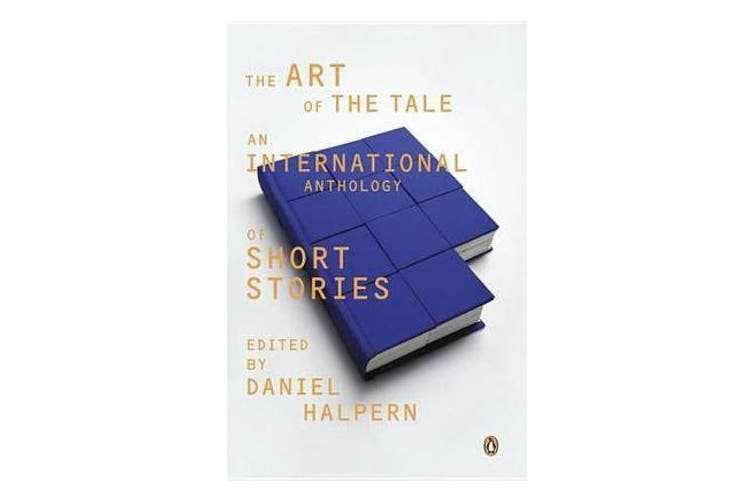 The Art of the Tale - An International Anthology of Short Stories