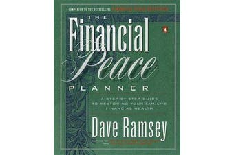 The Financial Peace Planner - A Step-by-Step Guide to Restoring Your Family's Financial Health