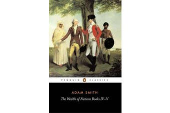 The Wealth of Nations - Books IV-V