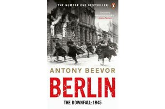 Berlin - The Downfall 1945: The Number One Bestseller