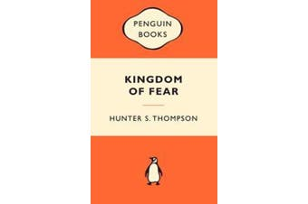 Kingdom of Fear - Loathsome Secrets of a Star-crossed Child in the Final Days of the American Century