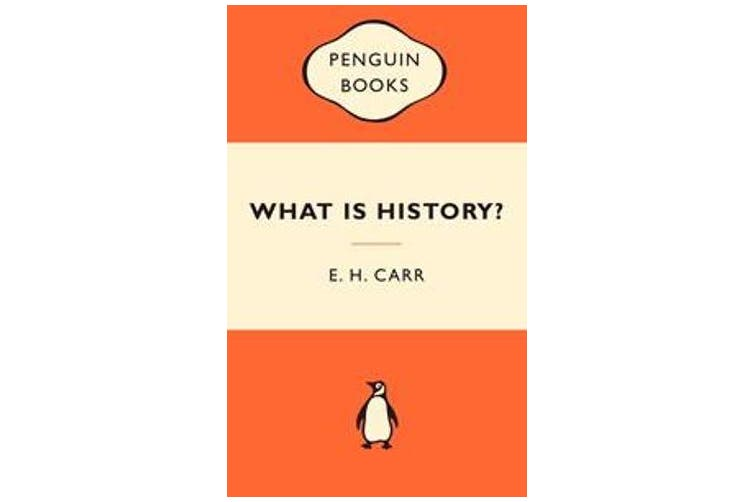 What is History? - The George Macaulay Trevelyan Lectures Delivered in the University of Cambridge