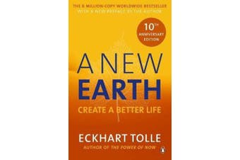 A New Earth - The life-changing follow up to The Power of Now. 'My No.1 guru will always be Eckhart Tolle' Chris Evans
