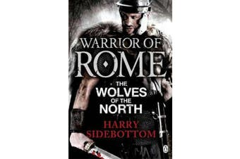 Warrior of Rome V - The Wolves of the North