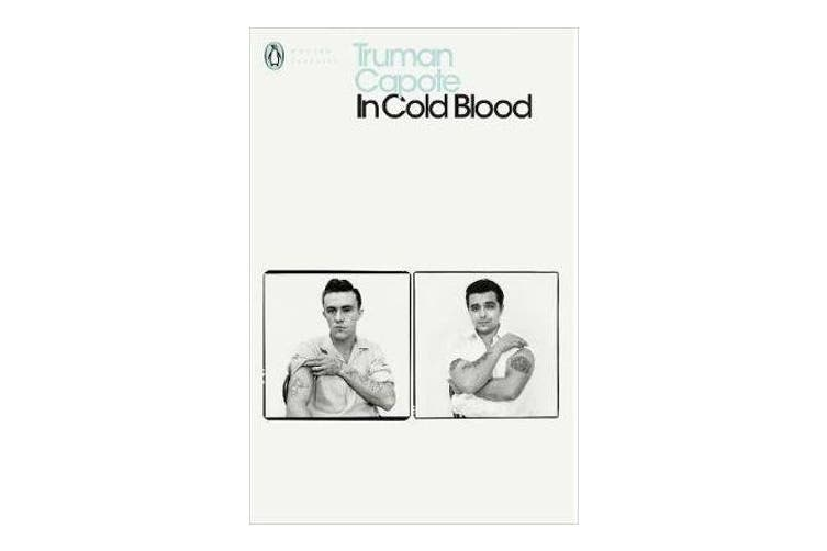 In Cold Blood - A True Account of a Multiple Murder and its Consequences