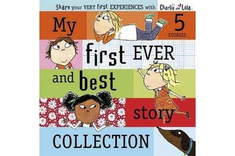 Charlie and Lola - My First Ever and Best Story Collection