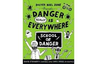 Danger Really is Everywhere - School of Danger (Danger is Everywhere 3)