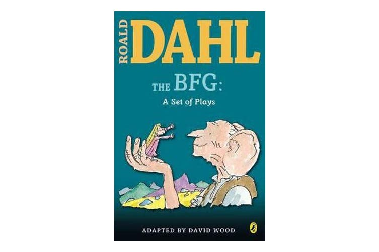 The BFG - A Set of Plays