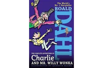 The Complete Adventures of Charlie and Mr. Willy Wonka