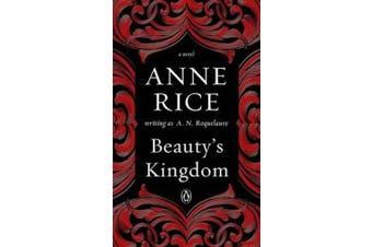 Beauty's Kingdom - A Novel in the Sleeping Beauty Series