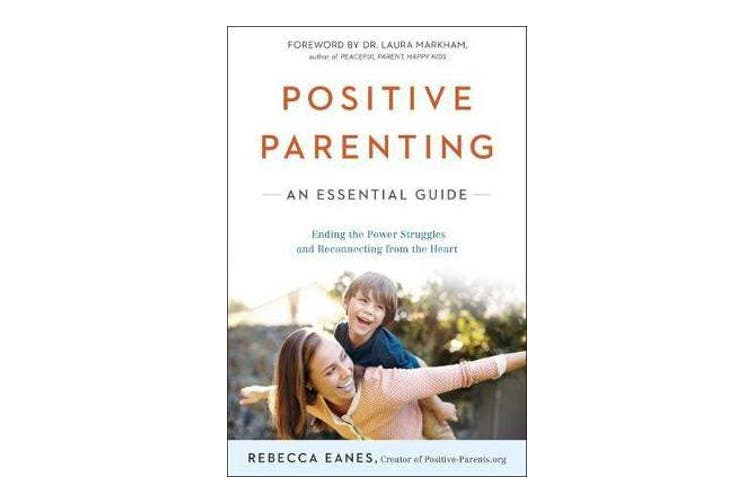 Positive Parenting - An Essential Guide