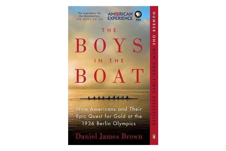 The Boys in the Boat - Nine Americans and Their Epic Quest for Gold at the 1936 Berlin Olympics