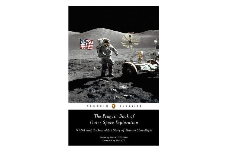 The Penguin Book of Outer Space Exploration - NASA and the Incredible Story of Human Spaceflight