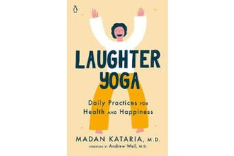 Laughter Yoga - Daily Practices for Health and Happiness