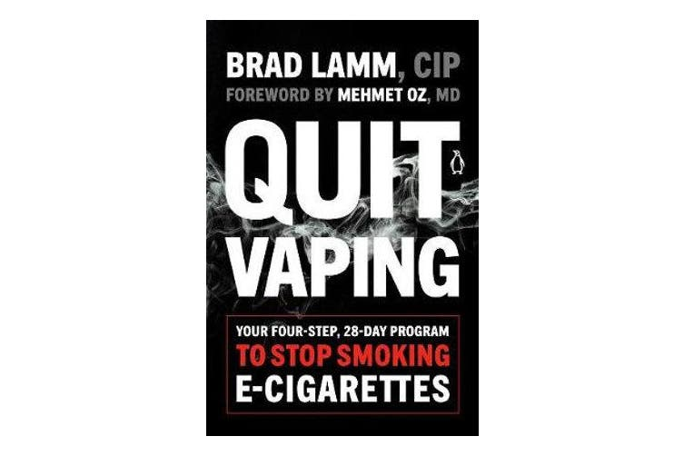 Quit Vaping - Your Four-Step, 28-Day Program to Stop Smoking E-Cigarettes