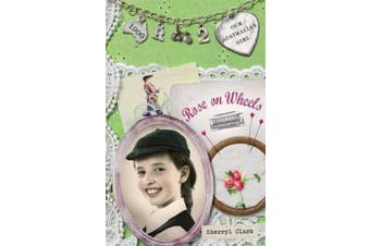 Our Australian Girl - Rose On Wheels (Book 2)
