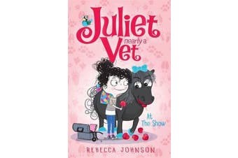 At the Show - At the Show: Juliet, Nearly a Vet (Book 2) Juliet, Nearly a Vet Book 2