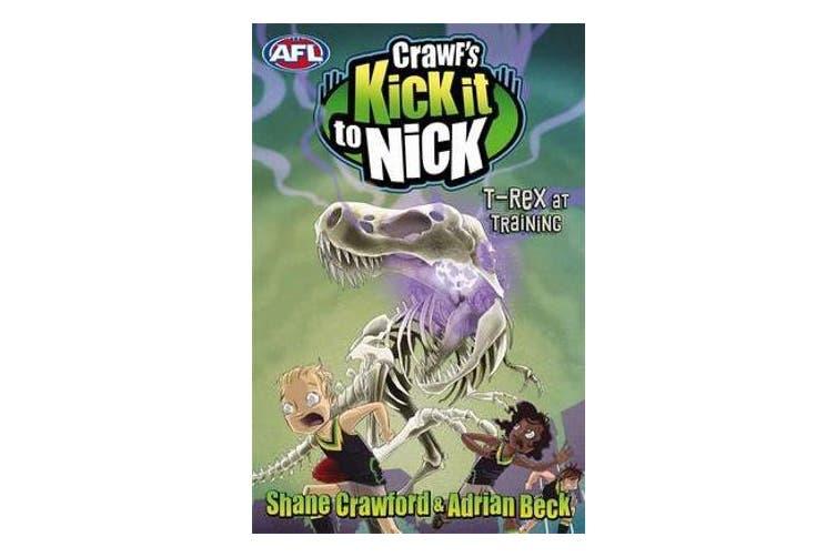 Crawf's Kick It To Nick - T-Rex At Training