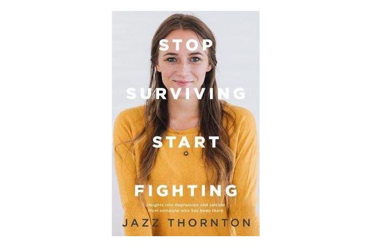 Stop Surviving Start Fighting
