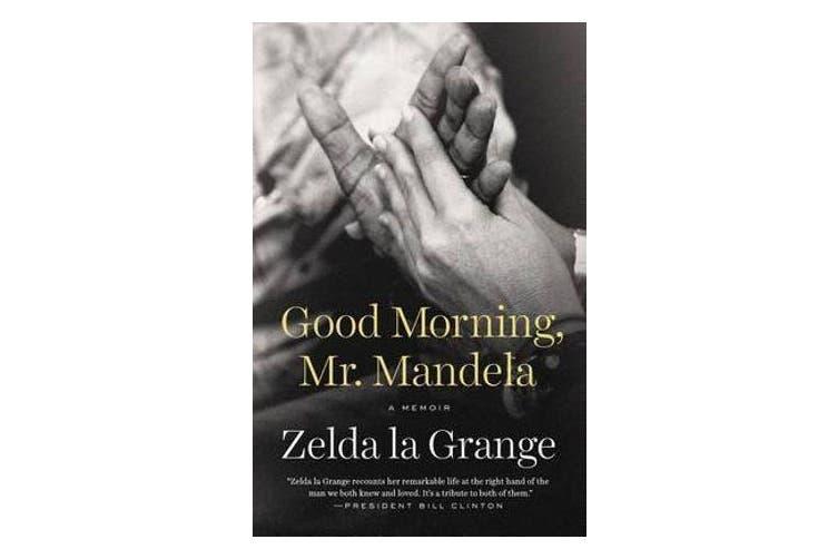 Good Morning, Mr. Mandela - A Memoir