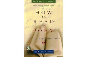 How to Read a Poem - And Fall in Love with Poetry