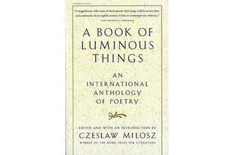A Book of Luminous Things - An International Anthology of Poetry
