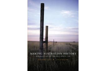 Making Australian History - Perspectives on the Past Since 1788 with Onli ne Study Tools 6 months