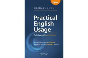 Practical English Usage, 4th edition: Paperback - Michael Swan's guide to problems in English