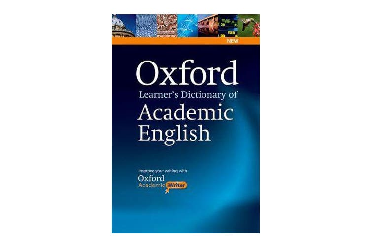 Oxford Learner's Dictionary of Academic English - Helps students learn the language they need to write academic English, whatever their chosen subject