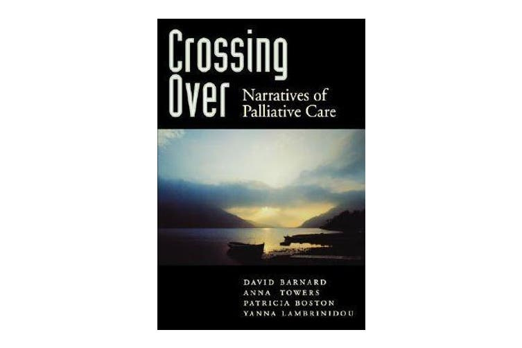 Crossing Over - Narratives of Palliative Care