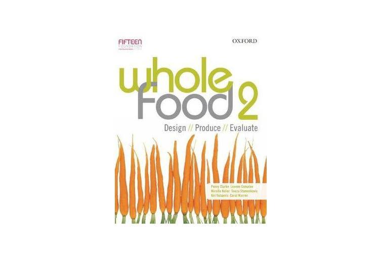Whole Food 2 Design, Produce, Evaluate - Design, Produce, Evaluate