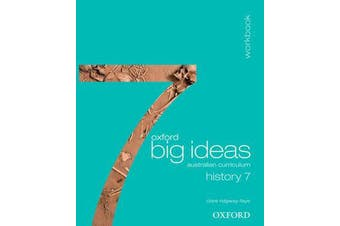 Oxford Big Ideas History 7 Australian Curriculum Workbook