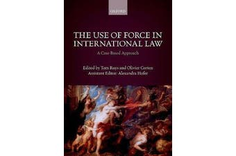 The Use of Force in International Law - A Case-Based Approach