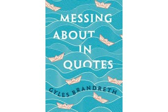 Messing About in Quotes - A Little Oxford Dictionary of Humorous Quotations