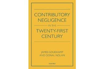 Contributory Negligence in the Twenty-First Century