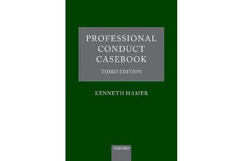 Professional Conduct Casebook - Third Edition